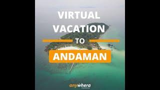 Virtual Vacation To Andaman