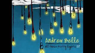 Andrew Belle - All Those Pretty Lights - Official Song