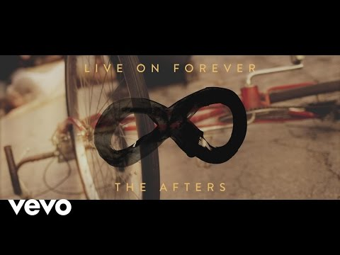 The Afters - Live On Forever - The Heart of the Song