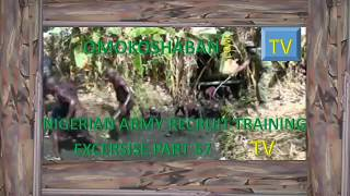 nigerian army recruit training excercise part 57