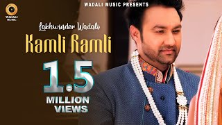 KAMLI RAMLI – RANJHANNA..|| LAKHWINDER WADALI || OFFICIAL FULL VIDEO HD
