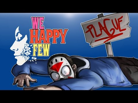 We Happy Few - Alpha - Ep. 3 - I have the PLAGUE!