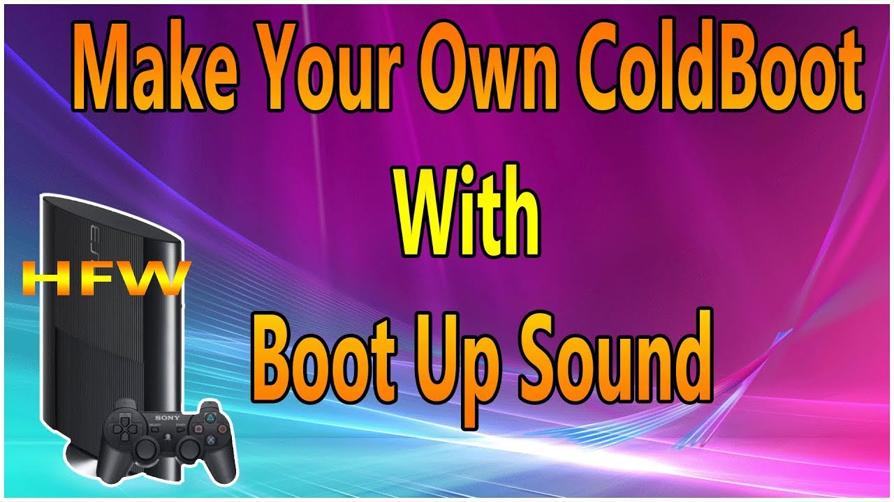 How To Make Your Own Custom ColdBoot and Boot Sound For HFW PS3 2019