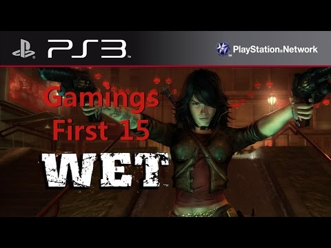 Gamings First 15: WET