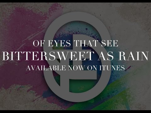Of Eyes That See - Bittersweet As Rain