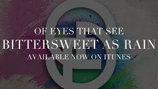 Watch Of Eyes That See Bittersweet As Rain video