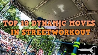 Street Workout - Top 10 Dynamic Moves