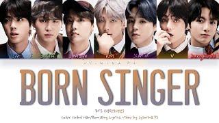 BTS (방탄소년단) - 'Born Singer' Lyrics (Color Coded_Han_Rom_Eng)