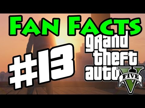 Fan Facts #13 (GTA V)