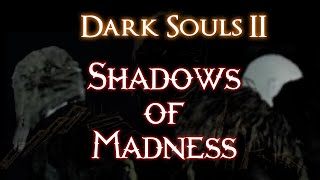 【Dark Souls 2 PvP】Shadows of Madness [720p60]