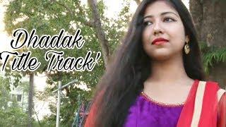 Dhadak - Title Track | Unplugged cover | Ishaan & janhvi | Ajay Gogavale & Shreya ghoshal