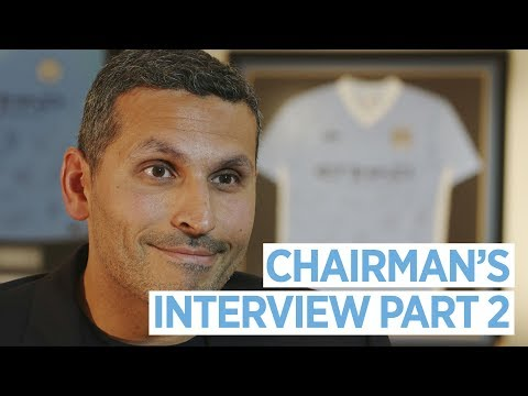 CHAIRMAN'S INTERVIEW | Manchester City 2017/18 End Of Season Review | Part 2