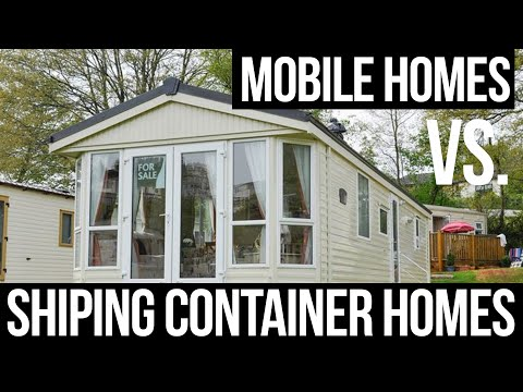 Mobile Homes vs. Container Homes