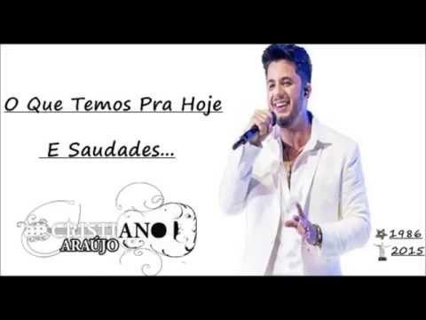 Cristiano Araujo - O Que temos Pra Hoje e Saudades (Cê Que Sabe Amor)