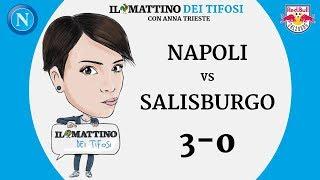 Il Mattino dei Tifosi - Napoli VS Salisburgo 3-0