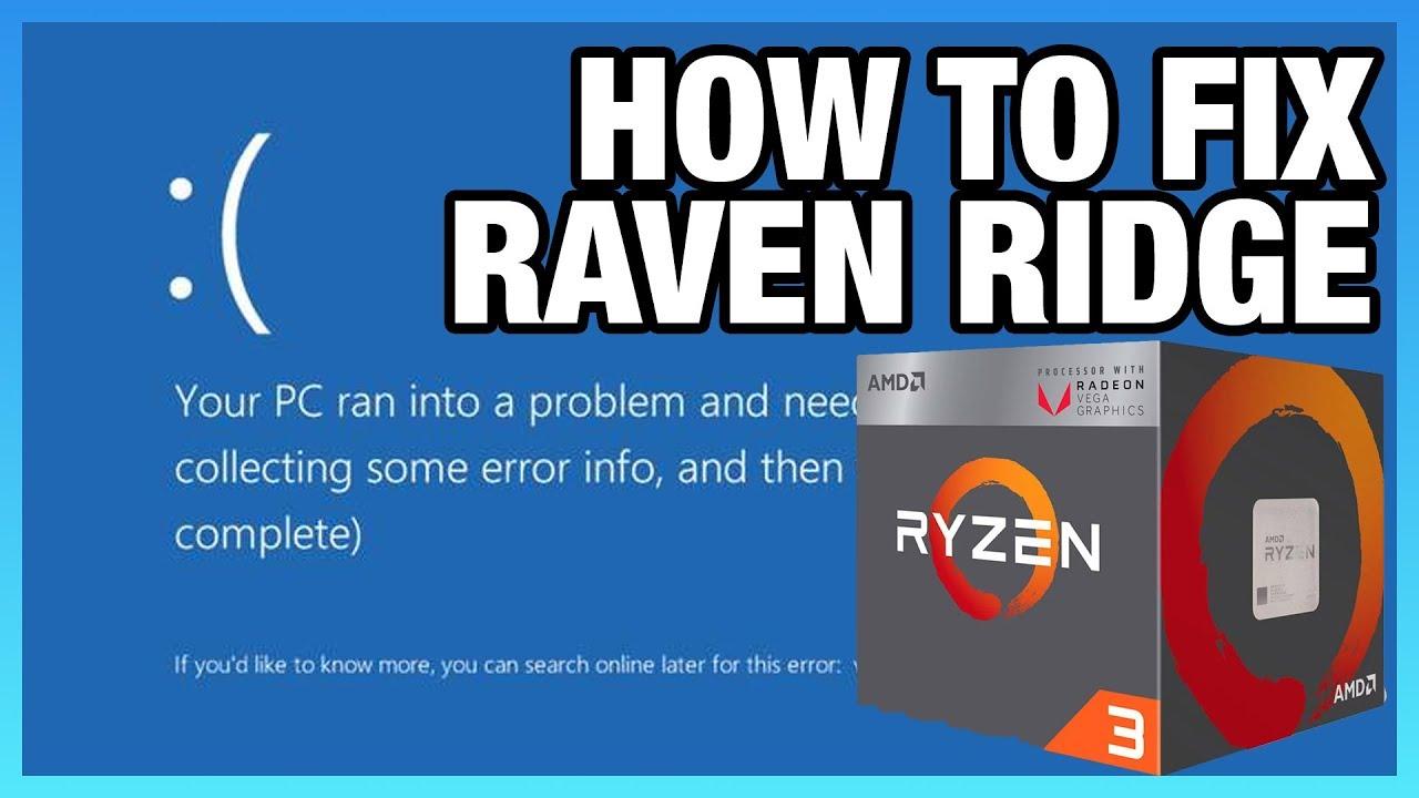 BSODs & File Corruption: Raven Ridge APU Crash Fixes