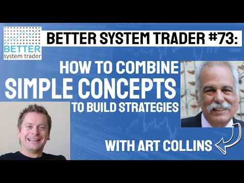 073: Combining simple concepts to build robust strategies with Art Collins