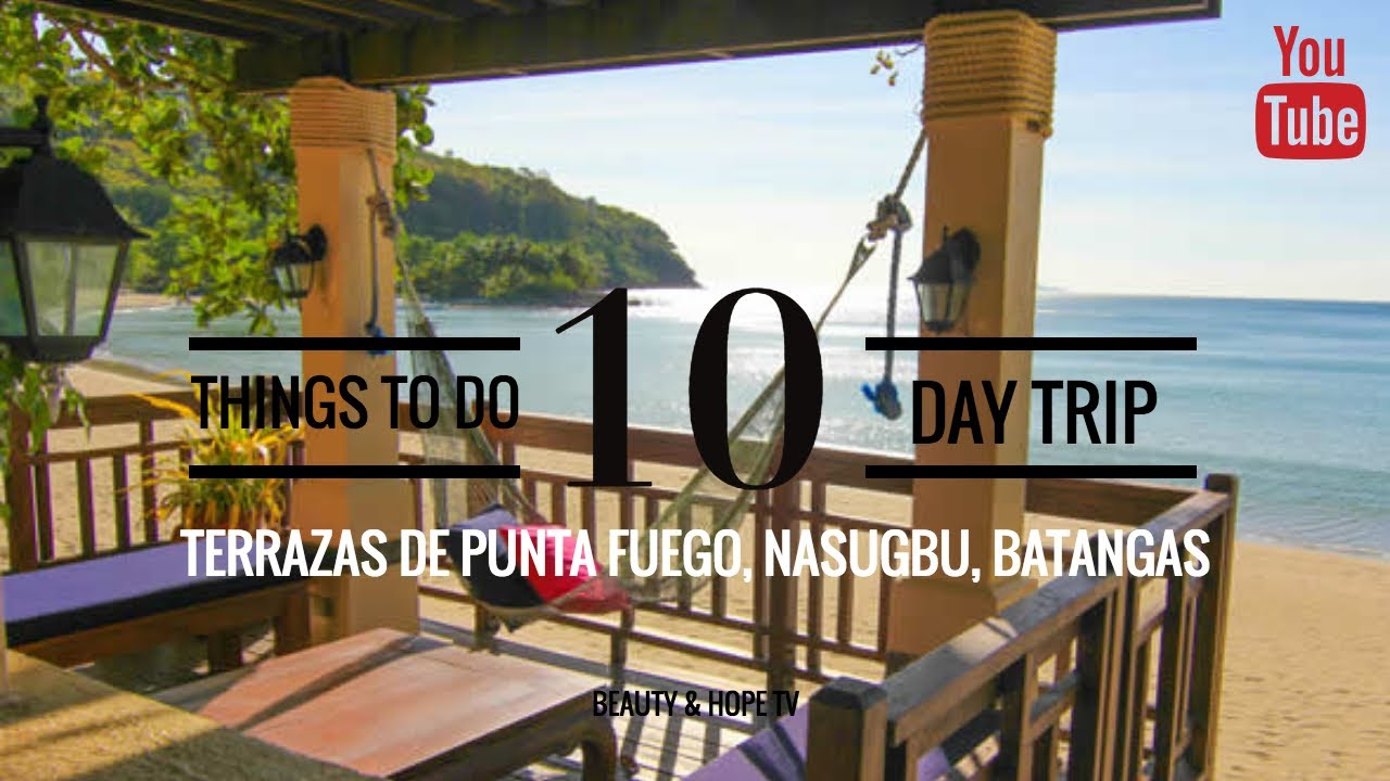 10 Things To Do On A Day Trip At Terrazas De Punta Fuego Beach Resort Nasugbu Batangas