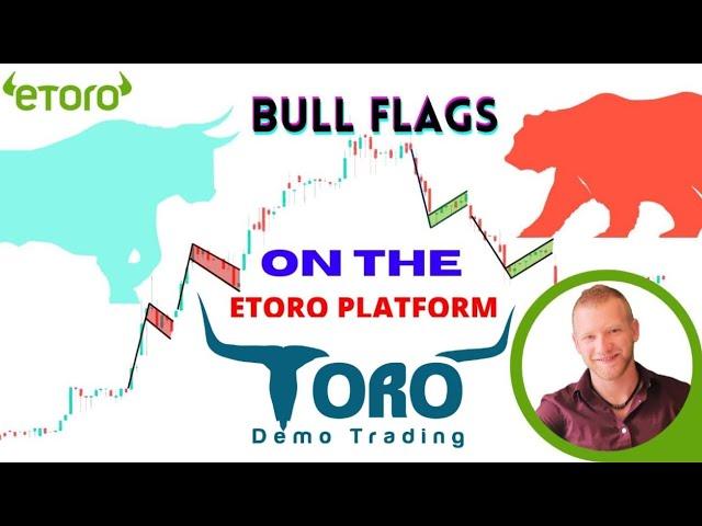 Bull Flags on The eToro Platform | Toro Demo Trading |