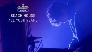 "Beach House | ""All Your Yeahs"" 