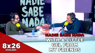 NADIE SABE NADA - (8x26): With a little gel from my friends
