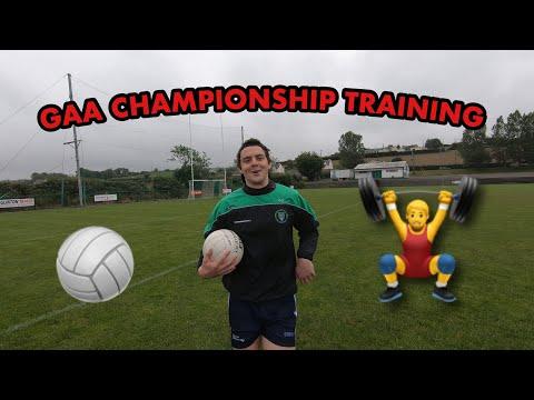 GAA CHAMPIONSHIP TRAINING