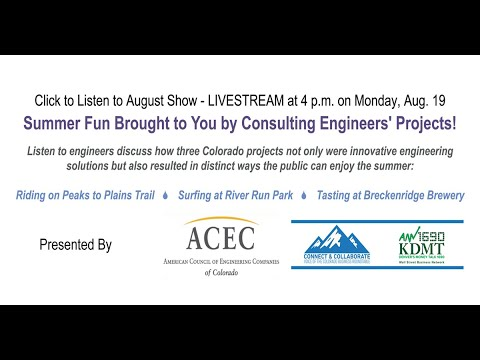ACEC Colorado Presents: Summer Fun Brought to you by Consulting Engineers' Projects