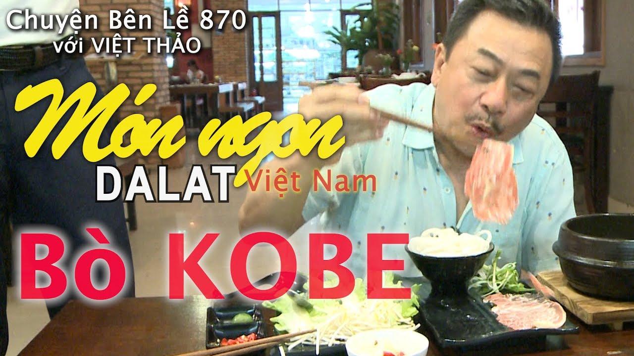 MC VIỆT THẢO- CBL(870)-MÓN NGON ĐÀ LẠT (Part 1) – BÒ KOBE-May 10, 2019
