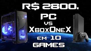 R$ 2800. PC Gamer vs Xbox One X. Testes em 10 Games Recentes.