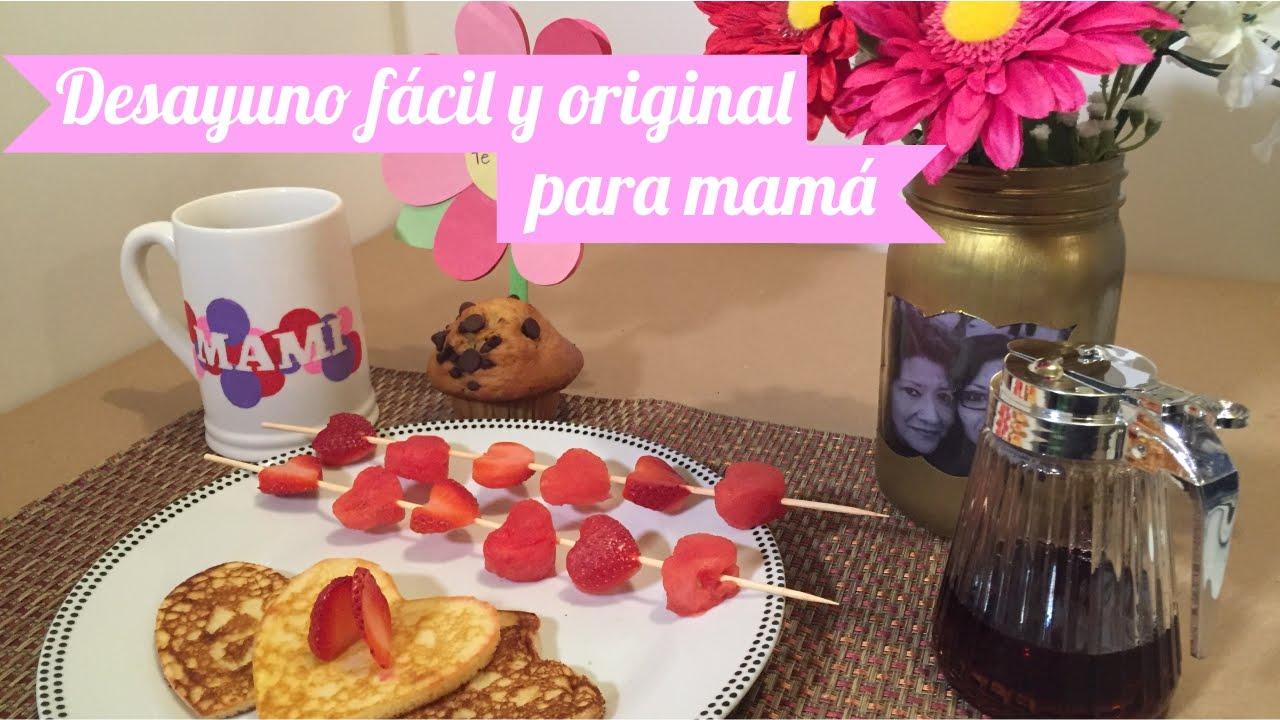 Desayuno fácil y original para mamá! (especial día de las ...