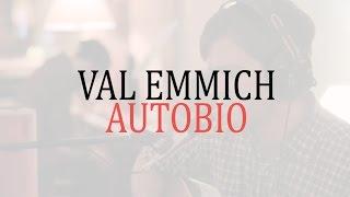 Val Emmich - Autobio