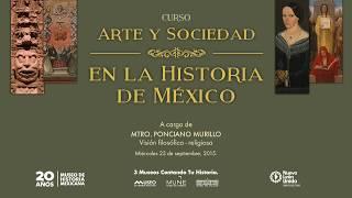 Curso. Arte y Sociedad en la Historia de México. Colonia: Visión filosófico - religiosa