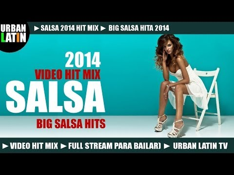 SALSA 2014 HIT MIX ► BIG SALSA HITS 2014 (FULL STREAM MIX PARA BAILAR) ► URBAN LATIN TV