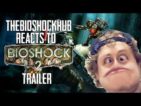 TheBioshockHub Reacts to the Official Bioshock 2 Launch Trailer!
