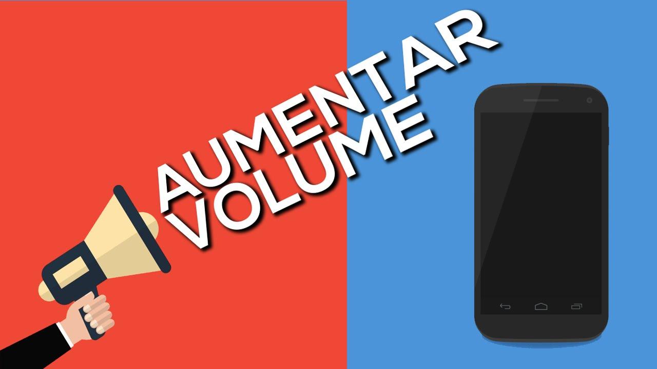 4d2a45e98 Como aumentar o volume do celular (além do permitido)