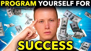 How To Program Your Mind For Automatic Success