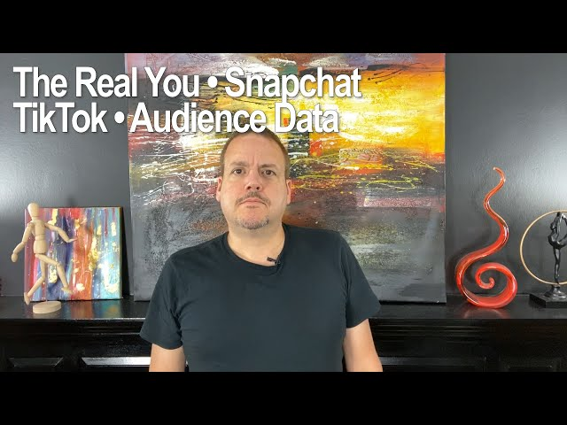 The Real You, Snapchat, TikTok, Audience Data - Trends on Thursdays