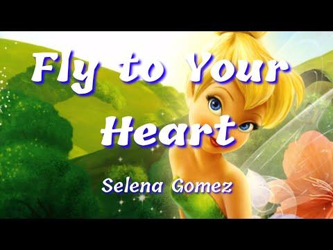 Selena Gomez – Fly to Your Heart (Lyrics)