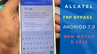 Alcatel FRP bypass Android 7.0/7.1 Method 2018
