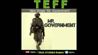 Teff - Mr. Government [True Stories Riddim] Payday Music Group