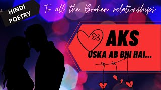 AKS...Uska Ab Bhi hai | HEART WRENCHING Poem on LOVE in HINDI