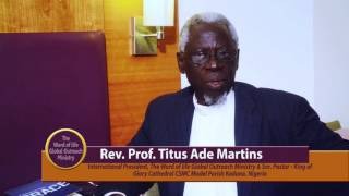 Rev. Prof. Titus Ade Martins  International President, The Word of Life Global Outreach Ministry  &