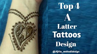 Top 4 A Latter tattoos design 2018 /DIY Small and cool tattoos design for girls #Afrin_mehndidesign