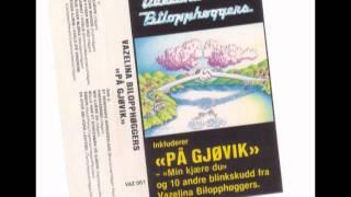 Vazelina Bilopphøggers - På Gjøvik (1985 Versjon)