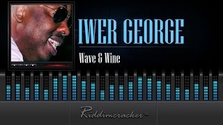 Iwer George - Wave & Wine [Soca 2015]