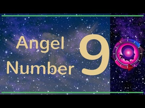 Angel Number 9: The Meanings of Angel Number 9