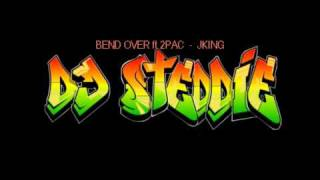 BEND OVER ft 2PAC - JKING