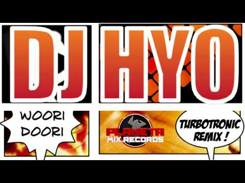 Dj HYO - Woori Doori (Turbotronic Remix Edit)