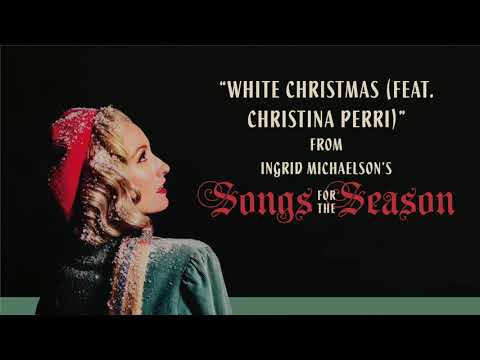 Ingrid Michaelson - White Christmas (Feat. Christina Perri) Mp3