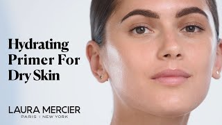 Hydrating Primer Ideal For Dry Skin | Laura Mercier